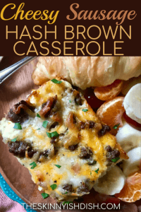 My Cheesy Sausage Hash Brown Casserole is the perfect breakfast bake for Christmas morning and beyond!  Filled with cheese, egg whites, turkey breakfast sausage, hash browns and veggies, it's sure to please families all around!  #theskinnyishdish #cheesy #sausage #hashbrown #casserole #freestylesmartpoints #weightwatchers #ww