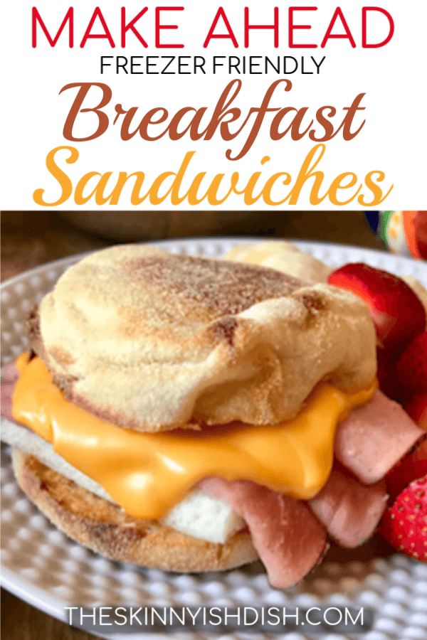 Mornings just got easier when you learn how to make these Make Ahead Freezer Friendly Breakfast Sandwiches!  English Muffins loaded with eggs and cheese and topped with your favorite breakfast meat of choice.  You now have a quick, grab and go breakfast that's so much more healthy than the drive-thru!  #theskinnyishdish #makeahead #freezerfriendly #breakfastsandwich #breakfast #sandwiches #freestylesmartpoints #weightwatchers #ww