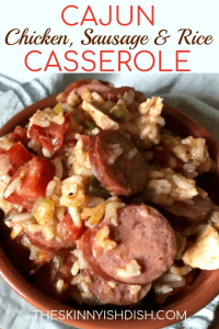 If Mom's Chicken and Rice Casserole and Jambalaya had a baby it would be my Cajun Chicken, Sausage and Rice Casserole!  Creamy and delicious and with just the right amount of heat, this is a big ol' bowl of comfort food at it's finest! #theskinnyishdish #cajun #chicken #sausage #rice #casserole #freestylesmartpoints #weightwatchers