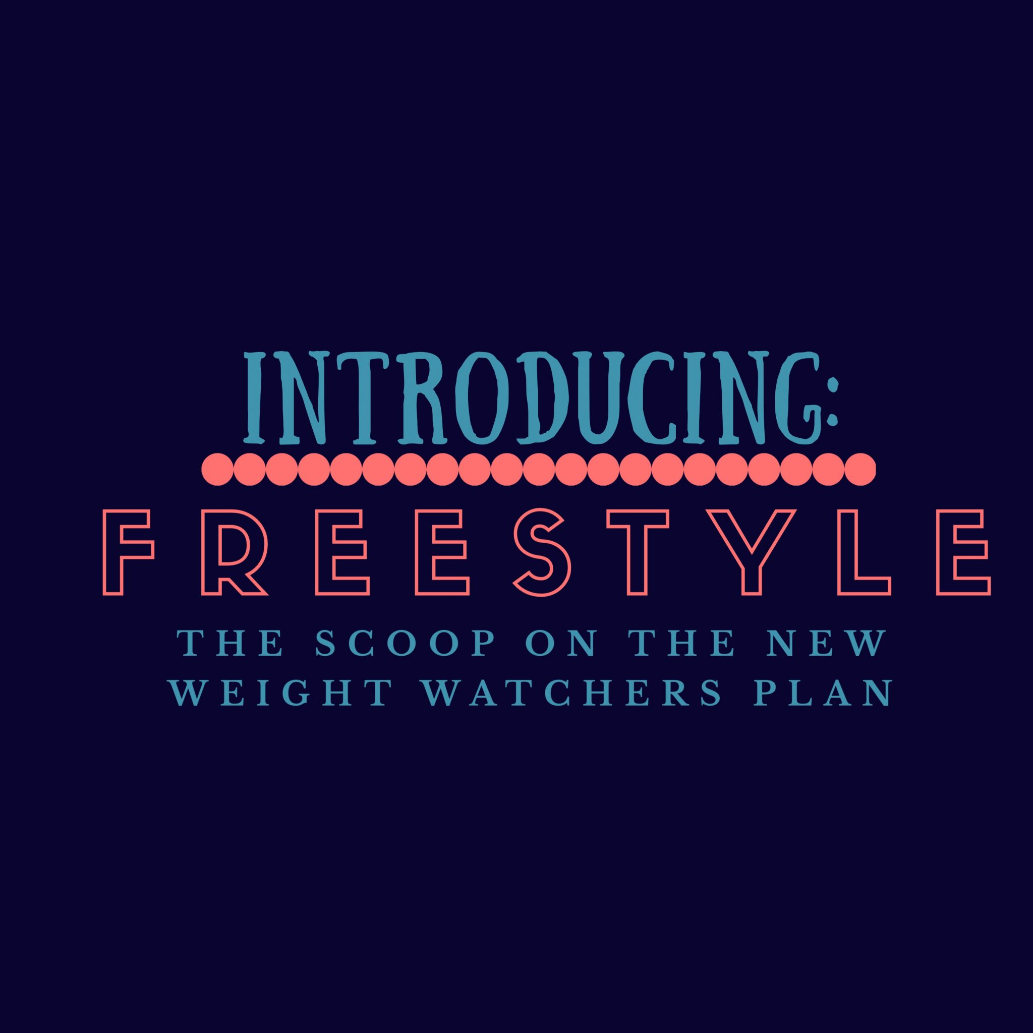 Introducing: Freestyle! (The Scoop on the New Weight Watchers Plan & My Experience With It!)