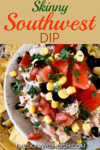 This Skinny Southwest Dip is a recipe you'll want to have close at hand for your next gathering!  An easy and tasty dip with a healthy spin, this creamy dip is made up with greek yogurt and light cream cheese, and loaded with beans, corn, seasoning and more!  Make extras, because this will go fast! #theskinnyishdish #skinny #southwestdip #freestylesmartpoints #weightwatchers #ww