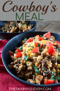 When you're looking for easy dinners to cook up for your family, this is it!  You'll want to ride off into the sunset with a big bowl of my Cowboy's Meal.  A hodge podge meal made up of the most satisfying ingredients with a delicious Tex-Mex vibe.  This dish combines ground beef, hash brown potatoes, pinto beans, corn, tasty seasonings and more to make up a delicious meal!  #theskinnyishdish #cowboysmeal #freestylesmartpoints #weightwatchers #ww