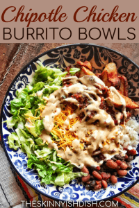 These easy Chipotle Chicken Burrito Bowls are a healthy spin to a recipe from your fast casual restaurant!  So flavorful and tasty, you'll be eating at home a lot more with this winner!  #theskinnyishdish #chipotle #chicken #burritobowls #freestylesmartpoints #weightwatchers #ww